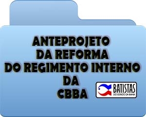 ANTEPROJETO DA REFORMA DO REGIMENTO INTERNO